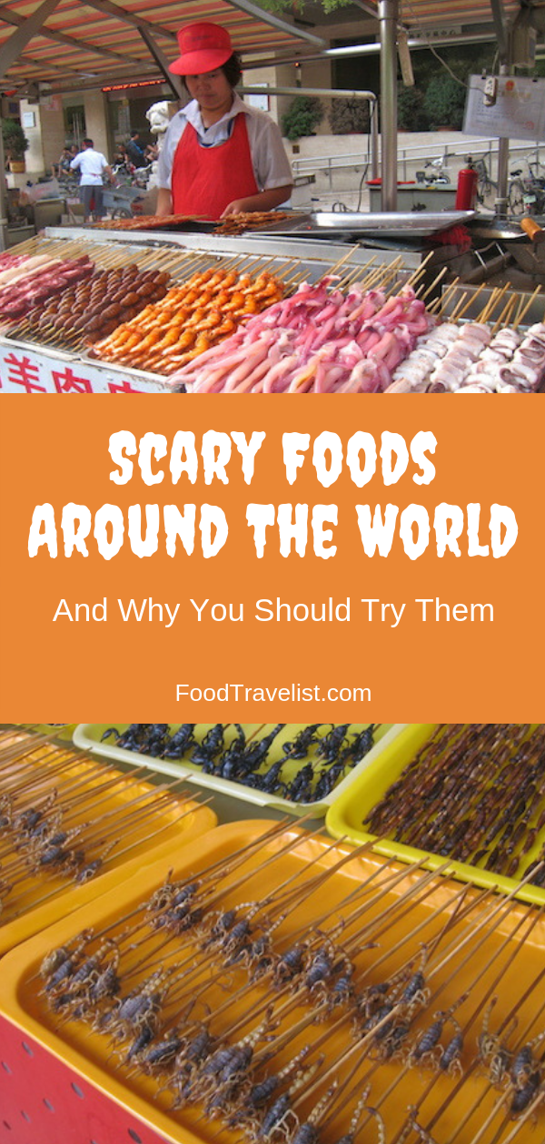 Scary Foods Around the World Food Travelist