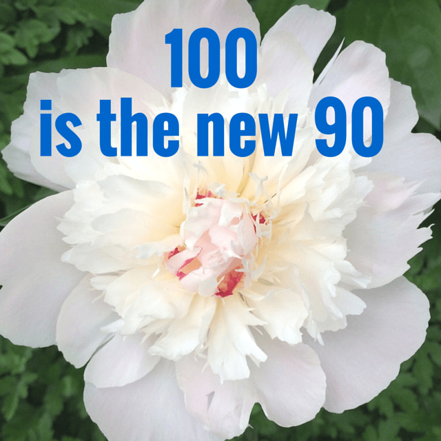 100 is the new 90.