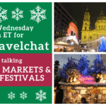 #FoodTravelChat 11-28-18 Christmas Markets & Holiday Festivals