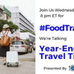 #FoodTravelChat 12-19-18 Year End Food And Travel Tips