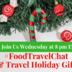 #FoodTravelChat 12-5-18 Food & Travel Holiday Gift Ideas