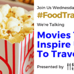 #FoodTravelChat 2-20-19 Movies That Inspire Us To Travel