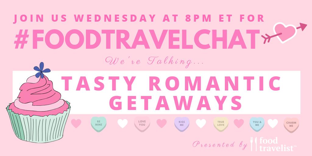 foodtravelchat tasty romantic getaways