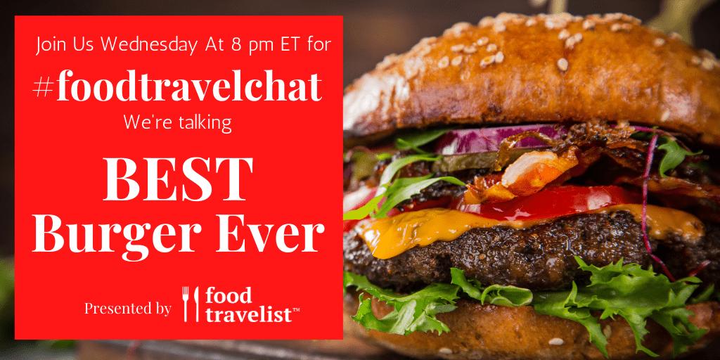#FoodTravelChat Best Burgers Ever